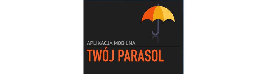 """Bezpłatna aplikacja mobilna """"Twój Parasol"""""""