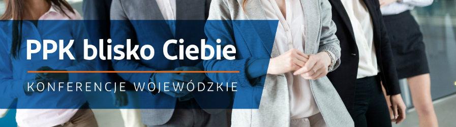 PPK blisko Ciebie - zaproszenie na konferencję